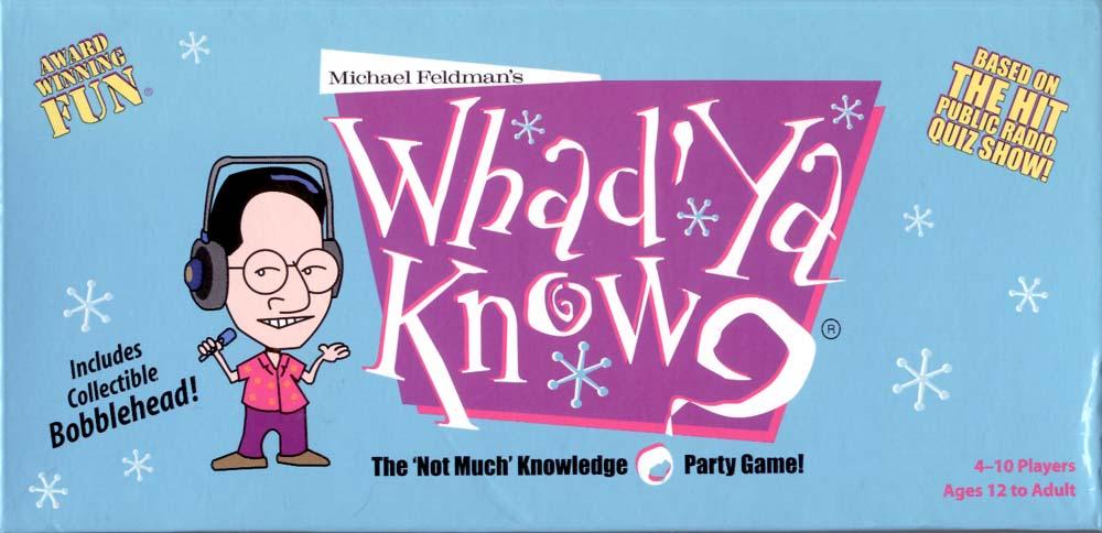 Whad'Ya Know?